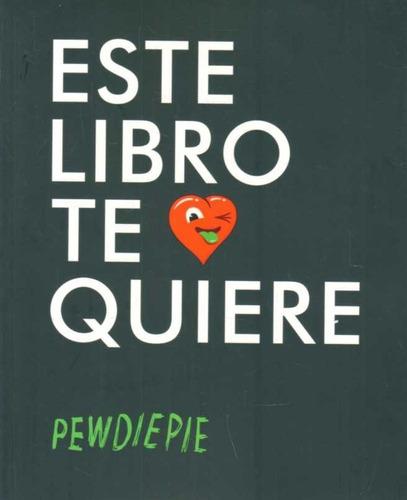 este libro te quiere / pewdiepie(envìos)