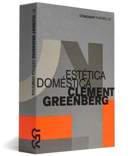 estética doméstica  - clement greenberg - cosac naify