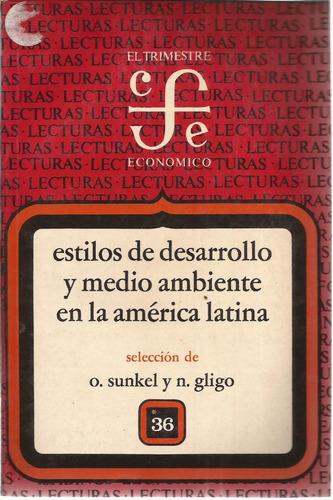 estilos del desarrollo y medio ambiente en américa latina.