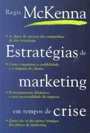 estrategias de marketing em tempos de crise - regis mckenna