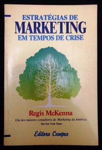 estratégias de marketing em tempos de crise regis mckenna