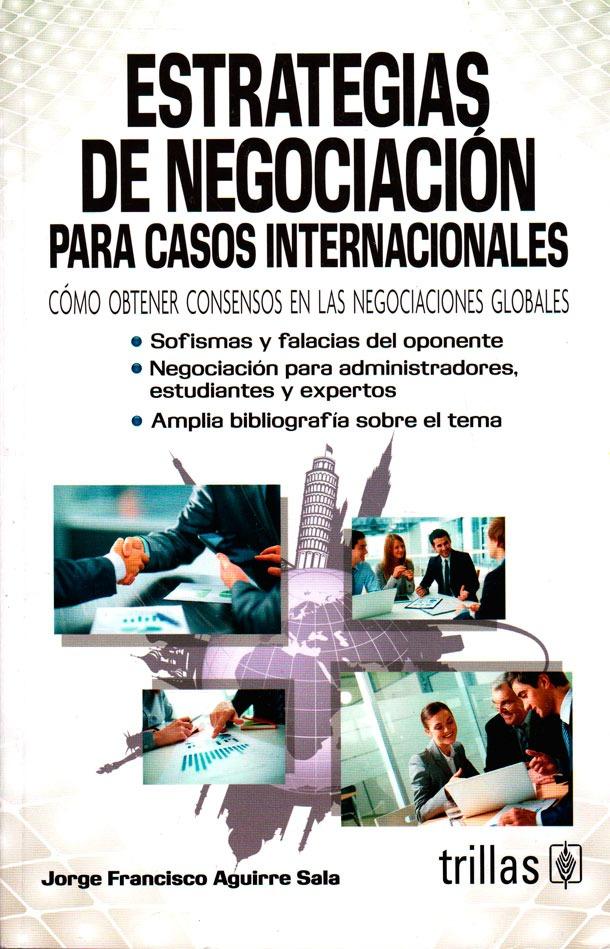 Resultado de imagen para Estrategias de negociación para casos internacionales : cómo obtener consensos en las negociaciones globales