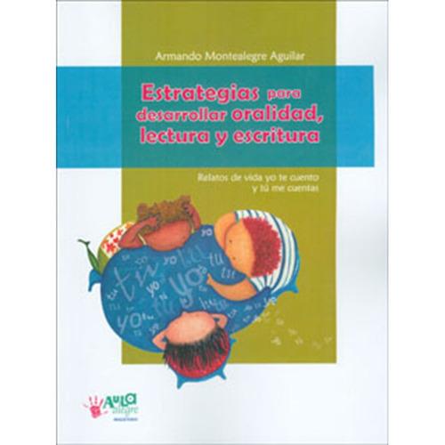 estrategias para desarrollar oralidad, lectura y escritura.