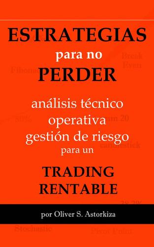 estrategias para no perder trading rentable forex libro dig