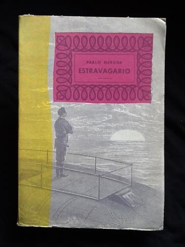 estravagario - pablo neruda - primera edición - 1958