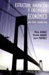 estructura, innovación y crecimiento económico. una visión i
