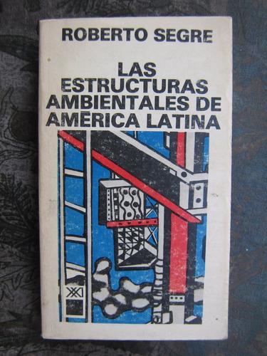 estructuras ambientales de a. latina roberto segre arquitect