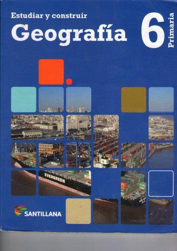 estudiar y construir geografia 6 + historia 6 santillana.
