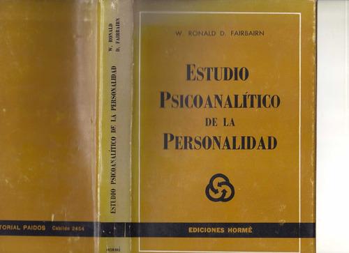 estudio psicoanalítico de la personalidad, r. fairbairn