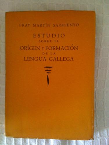 estudio sobre el orígen y formación de la lengua gallega