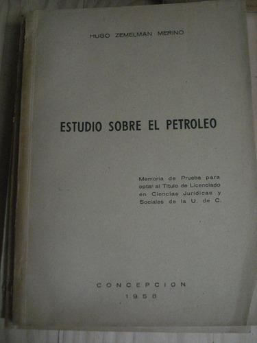 estudio sobre el petróleo - hugo zemelman merino - 1958