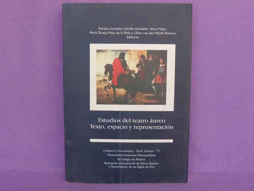 estudios del teatro áureo. texto, espacio y representación