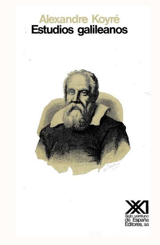 estudios galileanos, koyre, ed. sxxi