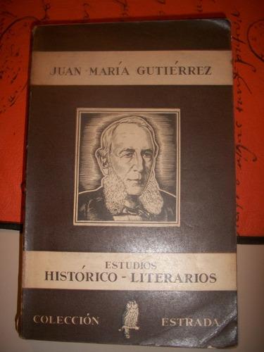 estudios historico-literarios7juan maria gutierrez  z3