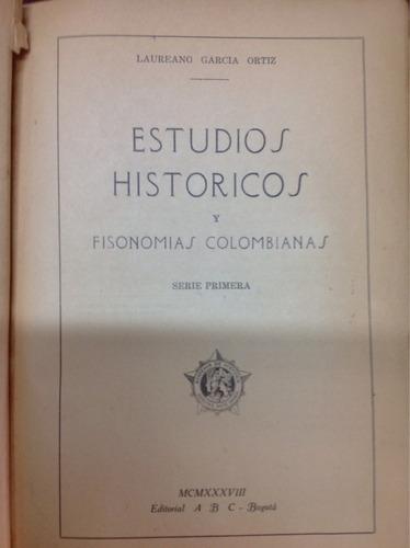 estudios históricos y fisonomías colombianas.laureano garcía
