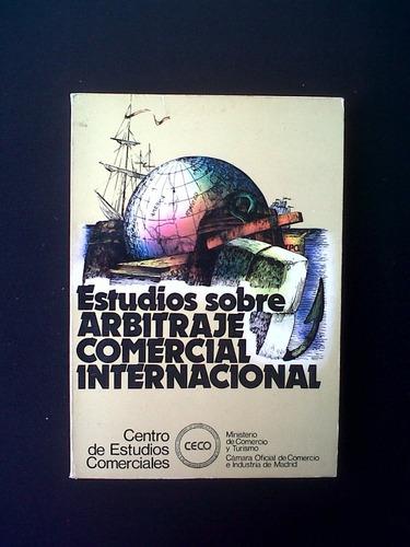 estudios sobre arbitraje comercial internacional
