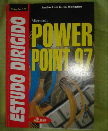 estudo dirigido power point 97 andré luiz. n. g. manzano