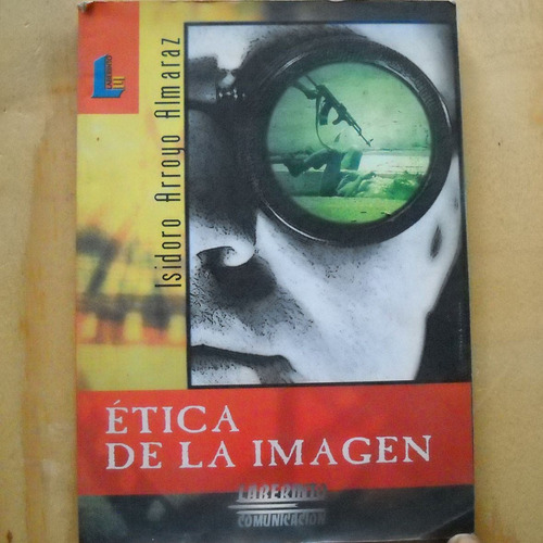 etica de la imagen isidoro arroyo almaraz, ed. laberinto