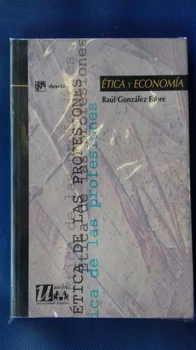 ética y economía.-raul gonzalez fabre