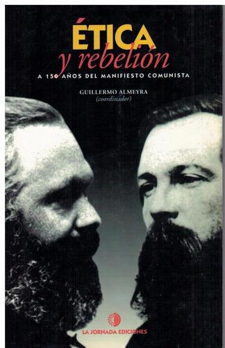 ética y rebelión a 150 años del manifiesto comunista