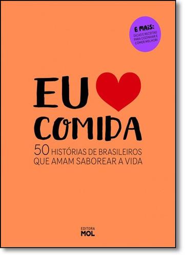 eu amo comida: 50 histórias de brasileiros que amam saborea