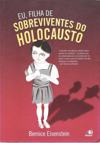 eu, filha de sobreviventes do holocausto - bernice eisentein
