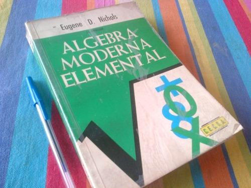 eugene nichols algebra moderna elemental
