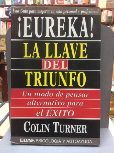 ¡eureka! la llave del triunfo. colin turner. éxito