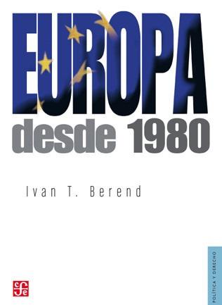 europa desde 1980, berend, ed. fce