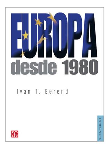 europa desde 1980 - ivan t. berend