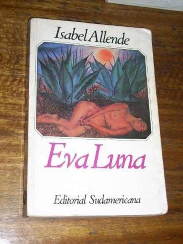 eva luna isabel allende sudamericana (primera edición 1987)