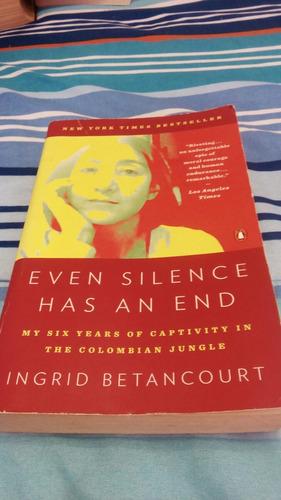 even silence has an end ingrid betancourt [zar]