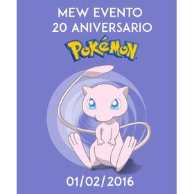 Eventos Pokémon - Mew 20 Aniversario + Regalos