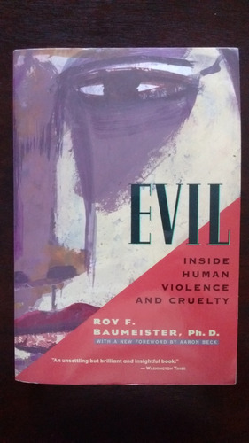 evil. inside human violence and cruelty - roy f. baumeister