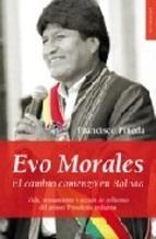 evo morales el cambio comenzó en bolivia / f pineda (envíos)