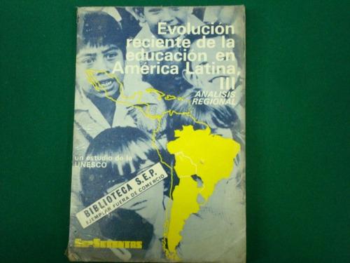evolución reciente de la educación américa latina, sepsetent