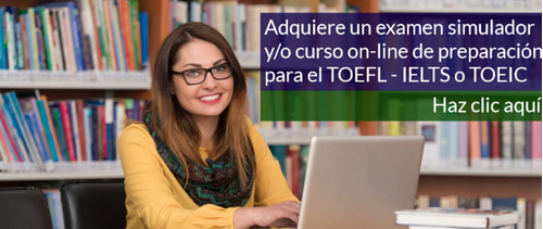 examen tipo simulador toefl, toeic o ielts + curso on-line