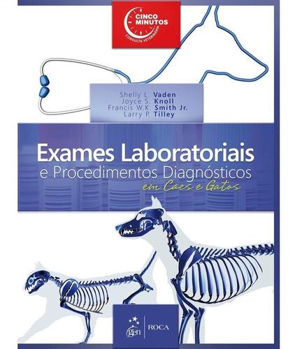 exames laboratoriais e procedimentos diagnósticos em cães e