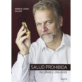 Excelente Libro. La Salud Prohibida.
