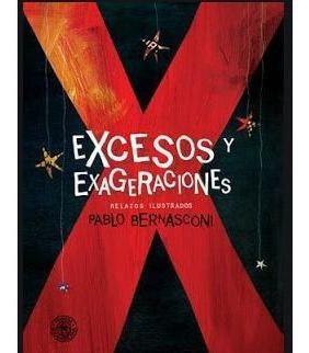 excesos y exageraciones -  pablo bernasconi