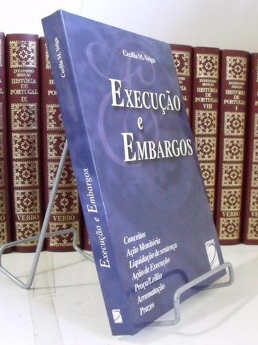 execução e embargos - cecília m. veiga