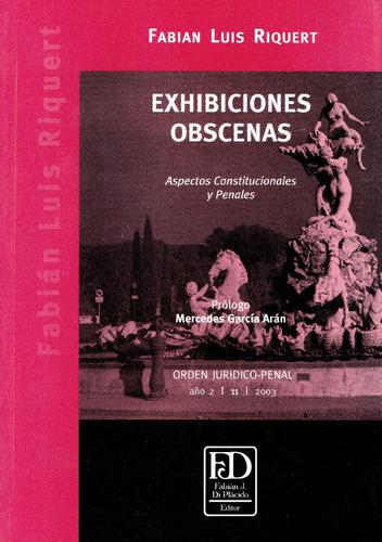 exhibiciones obscenas. aspectos constitucionales y penales.