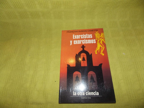 exorcistas y exorcismos - francois dunois canette