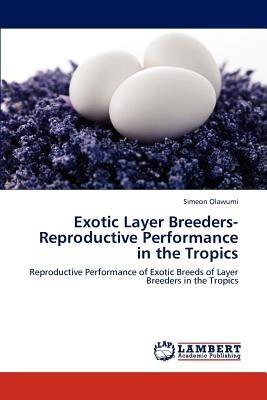 exotic layer breeders- reproductive performance envío gratis