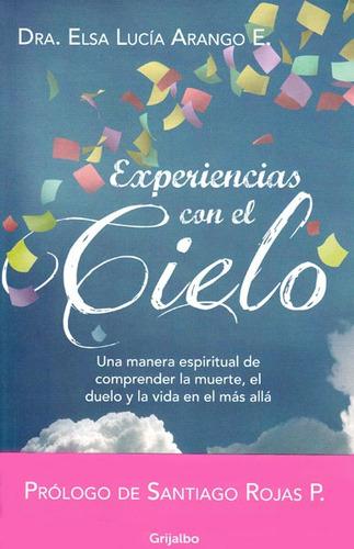 experiencias con el cielo. una manera espiritual de comprend