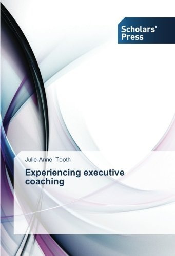 experiencing executive coaching; tooth julie-anne