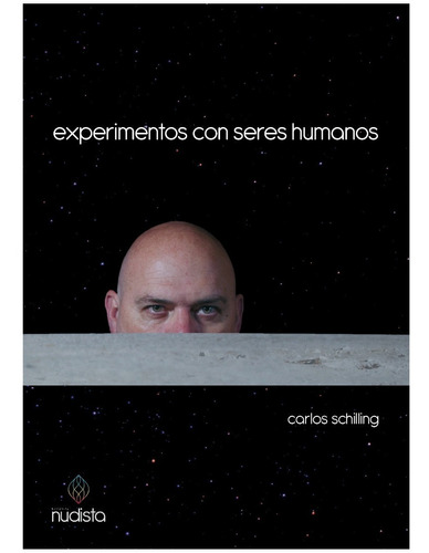 experimentos con seres humanos - carlos schilling