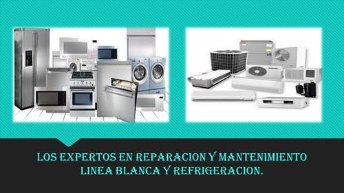 expertos en reparacion y mantenimiento de lineablanca y refr