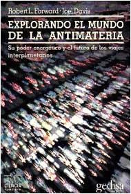 explorando el mundo de la antimateria, forward, ed. gedisa