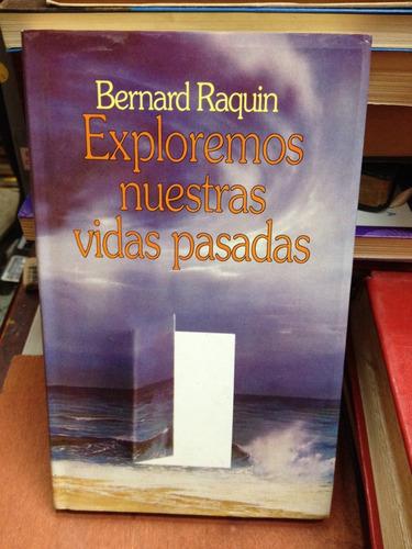 exploremos nuestras vidas pasadas - bernard raquin - 1993